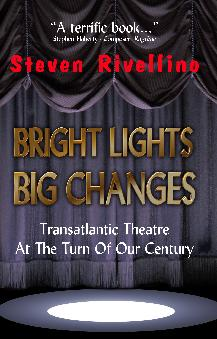 Bright Lights, Big Changes —     Transatlantic Theatre At The Turn     Of Our Century